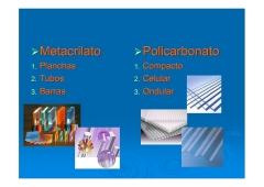 Materiales pl�sticos, materiales acr�licos: metacrilato, policarbonato