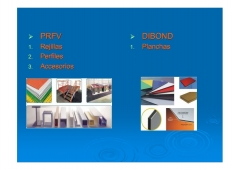 Materiales plásticos, materiales acrílicos: prfv, dibond.