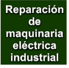 Reparaci�n de maquinaria industrial, ejes, encasquillados, automatismos