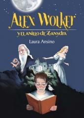 Alex Wolker y el anillo de Zanydra, la lectura juvenil de magia y aventuras que no puedes perderte