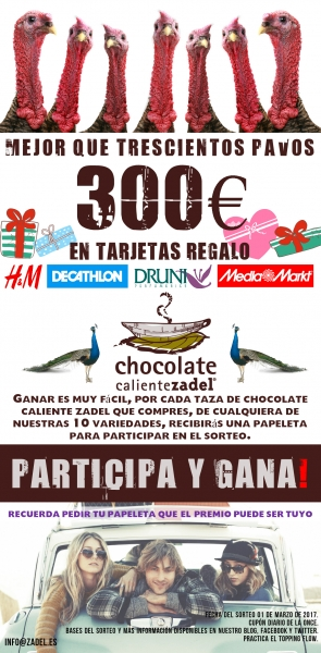 Mejor que trescientos pavos son 300 euros. Sorteo Chocolate Caliente ZADEL.